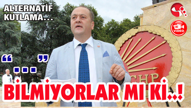 CHP'den ALTERNATİF KUTLAMA…
