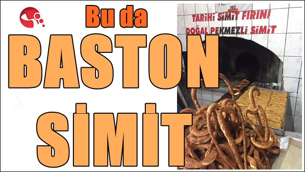 Bu da baston simit!